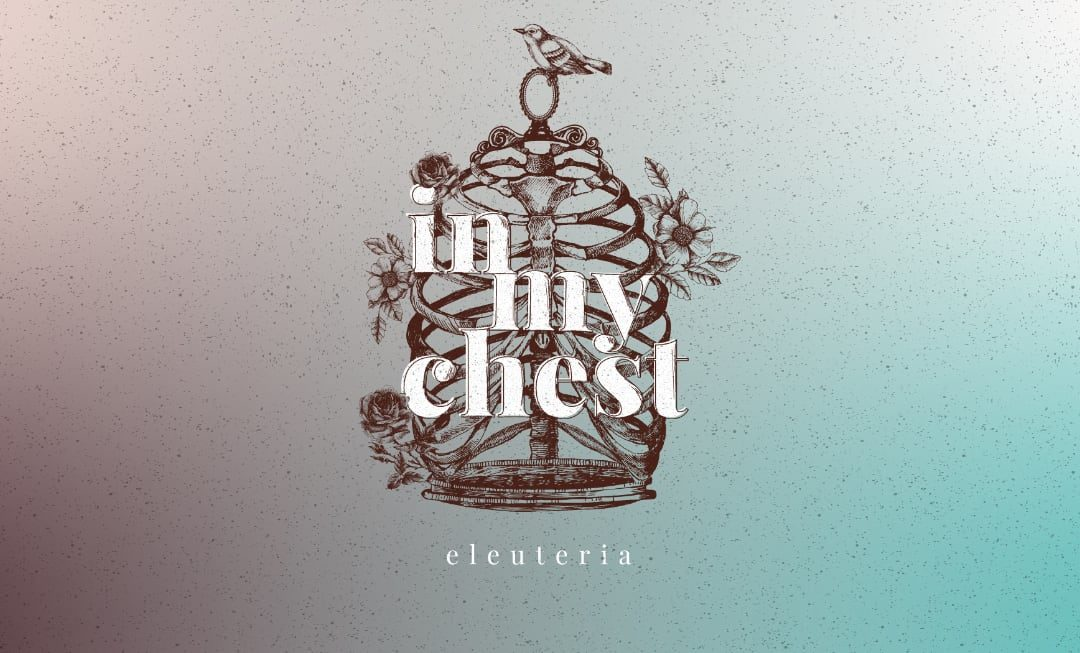 Eleuteria In my Chest, out on Lady Blunt records